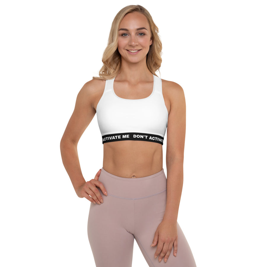 Don't Activate me - Padded Sports Bra