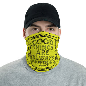 GOOD THINGS ARE ALWAYS HAPPENING - covid19/ mouth guard / cubrebocas / Neck Gaiter