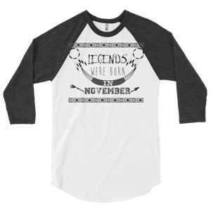 Legends are born in November - 3/4 sleeve raglan shirt