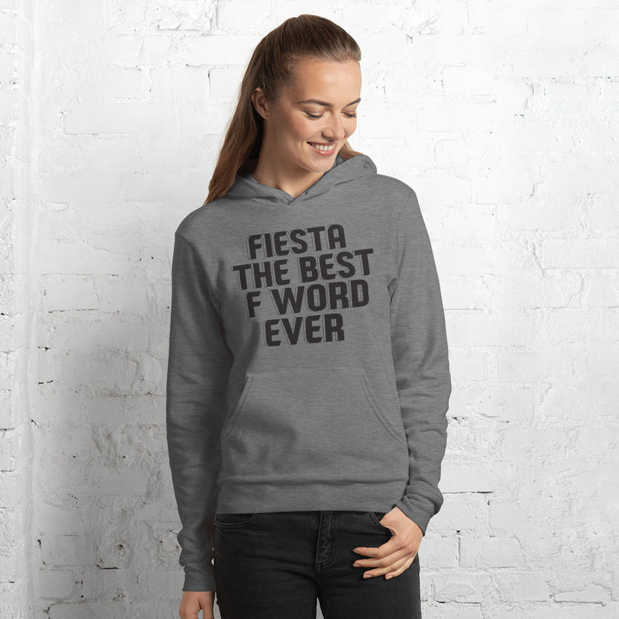 Fiesta is the best F word ever - Unisex hoodie