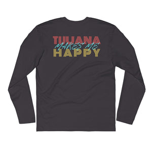 Tijuana makes me happy - Long Sleeve Fitted Crew