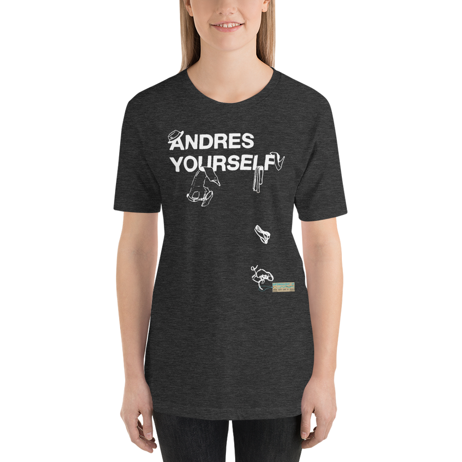 Andres Yourself - Short-Sleeve Unisex T-Shirt
