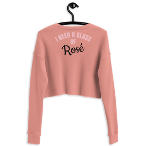 I NEED A GLASS OF ROSE - Crop Sweatshirt