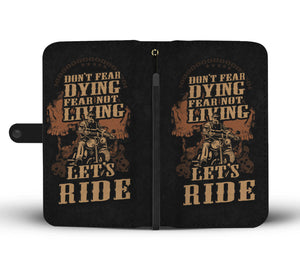 NEVER FEAR DYING BIKER PHONE WALLET CASE - AVAILABLE FOR 50+ SMARTPHONES