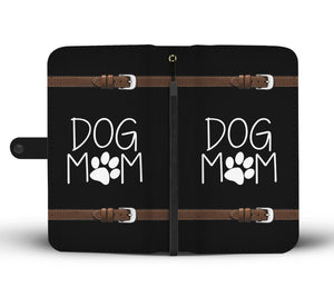 DOG MOM PHONE WALLET CASE - AVAILABLE FOR 50+ SMARTPHONES