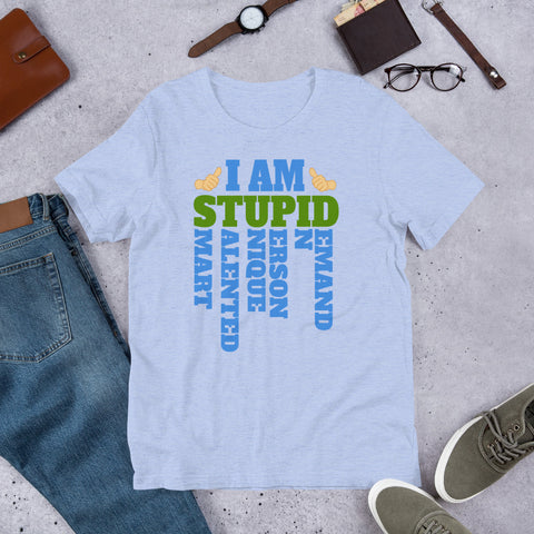 Funny Stupid Unisex T-Shirt - Discount Patrol