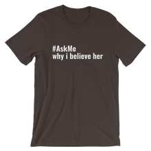 Why I Believe Her T-Shirt (Men's)