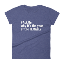 Year of the Female T-Shirt (Women's Custom Request)