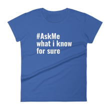 What I Know For Sure T-Shirt (Women's)