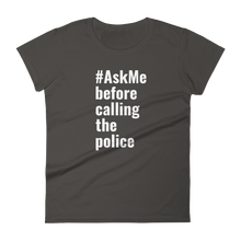 Before Calling the Police T-Shirt (Women's)