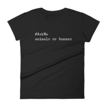 Animals or Humans T-Shirt