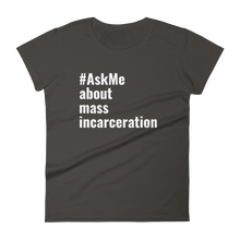 About Mass Incarceration T-Shirt (Women's)