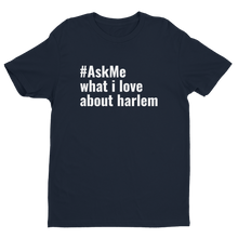 What I Love About Harlem T-Shirt (Men's)