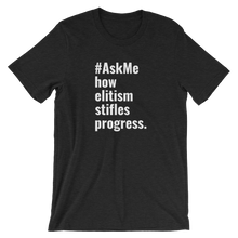 How Elitism Stifles Progress T-Shirt (Men's)