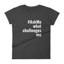 What Challenges Me T-Shirt (Women's)