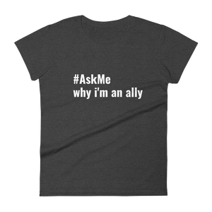 Why I'm an Ally (Women's)