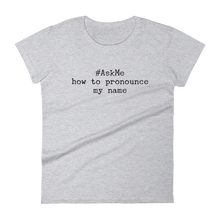 How to Pronounce My Name T-Shirt