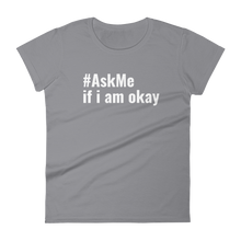 If I Am Okay T-Shirt (Womens)