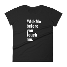 Before You Touch Me T-Shirt (Women's)