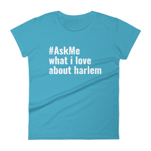 What I Love About Harlem T-Shirt (Women's)