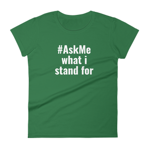 What I Stand For T-Shirt (Women's)
