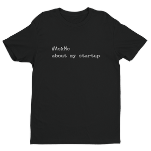 About My Startup T-Shirt