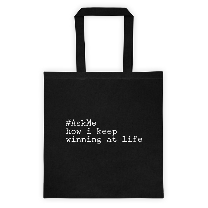 How I Keep Winning at Life Tote Bag