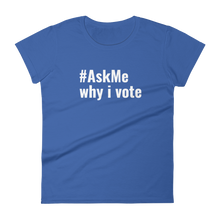 Why I Vote T-Shirt (Women's)
