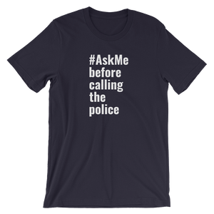 Before Calling the Police T-Shirt (Men's)
