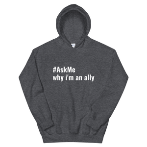 #AskMe Why I'm an Ally Hoodie (Unisex)
