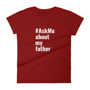 About My Father T-Shirt (Women's)