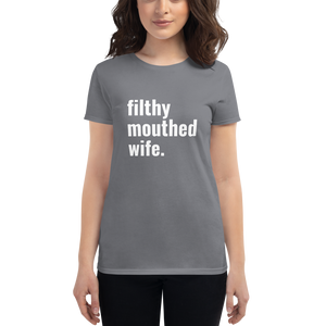 Filthy Mouthed Wife T-Shirt (Women's Fitted)