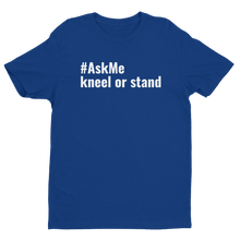 Kneel or Stand T-Shirt (Men's)