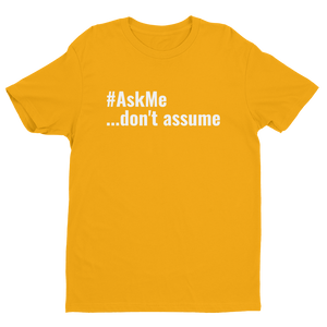 Don't Assume T-Shirt (Men's)