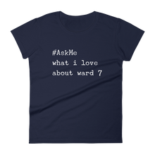 What I Love About Ward 7 (DC) T-Shirt