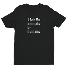 Animals or Humans T-Shirt (Men's)