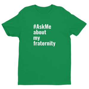 About My Fraternity T-Shirt
