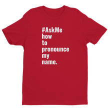 How to Pronounce My Name T-Shirt (Men's)