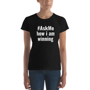How I Am Winning T-Shirt (Women's)