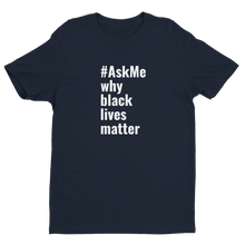 Why Black Lives Matter T-Shirt (Men's)