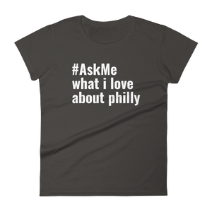What I Love About Philly T-Shirt (Women's)