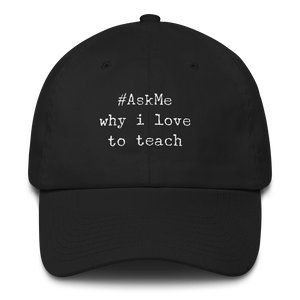 Why I Love to Teach Baseball Cap