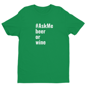 Beer or Wine T-Shirt (Men's)