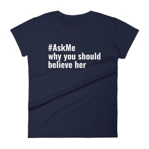 Why You Should Believe Her T-Shirt (Women's)