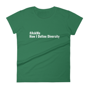 How I Define Diversity T-Shirt (Women's Custom Order)
