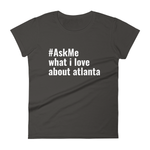 What I Love About Atlanta T-Shirt (Women's)