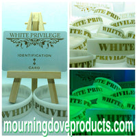 "Glow-in-the-dark ""White Privilege"" Silicone  Wristband and I.D. Card bundle!  $18.99"