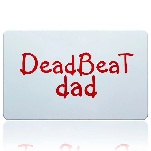 Deadbeat Dad I.D. Card - Free Shipping!