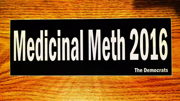 """Medicinal Meth 2016"" Sticker $2.99 FREE SHIPPING"