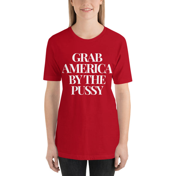 """GRAB AMERICA BY THE P****"" Short-Sleeve Unisex T-Shirt"